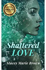 Shattered Love (Blinded Love Series Book 1) Kindle Edition
