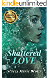 Shattered Love (Blinded Love Series Book 1)