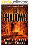 The Shadows - Escaping Darkness Book 6: (A Post-Apocalyptic Survival Thriller Series)