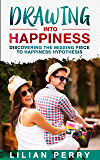 Drawing into Happiness: Discovering the Missing Piece  to Happiness Hypothesis