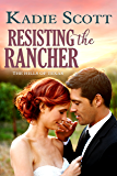 Resisting the Rancher (The Hills of Texas Book 2)