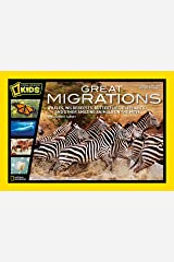 Great Migrations: Whales, Wildebeests, Butterflies, Elephants, and Other Amazing Animals on the Move (Great Migrations) Hardcover