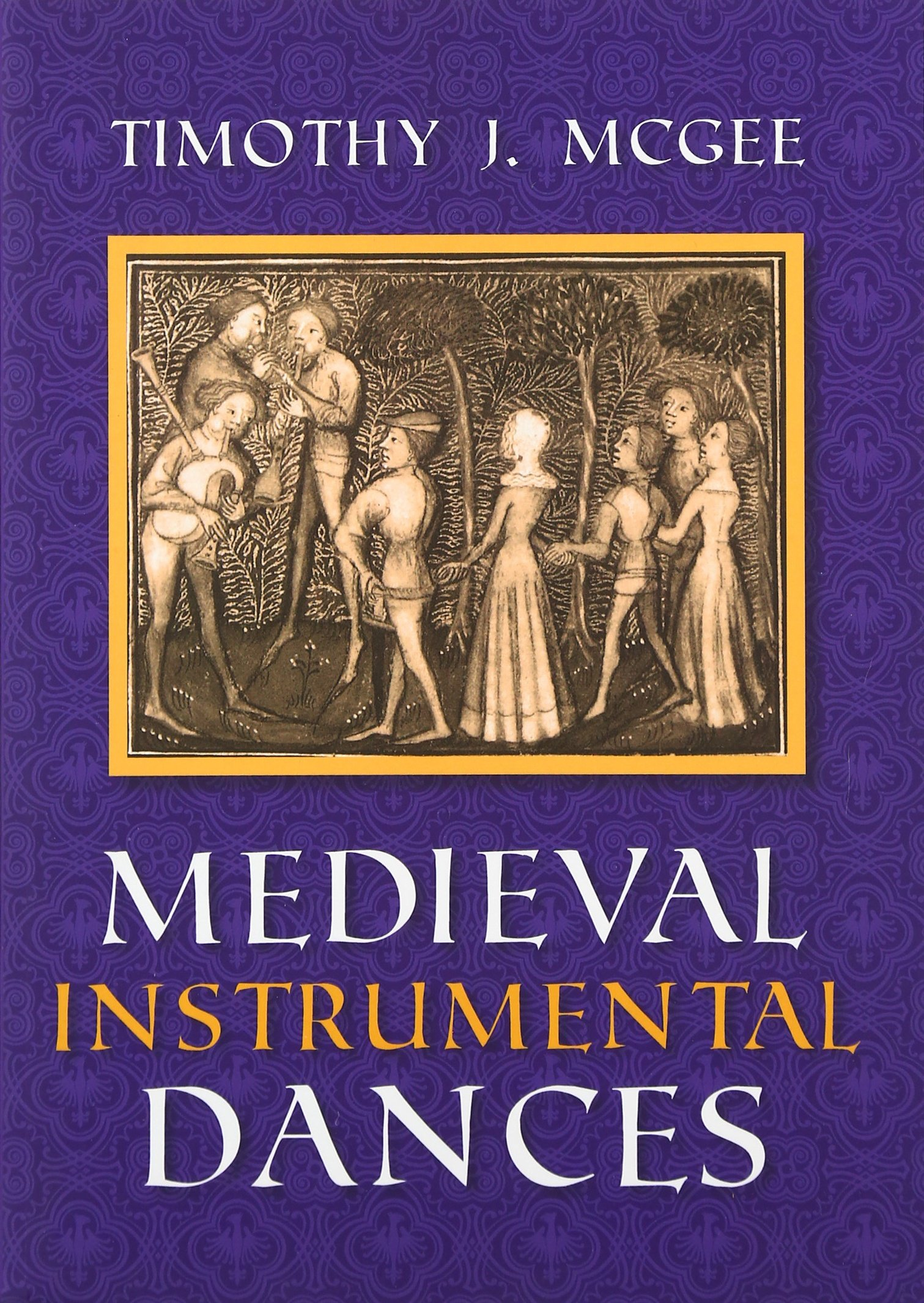 Medieval Instrumental Dances (music: Scholarship And Performance): Timothy  J Mcgee: 9780253333537: Amazon: Books
