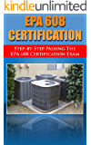 Step by Step passing the EPA 608 certification exam, including the Core, Type I, Type II, and Type III test with…
