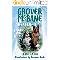 Grover's New Friends: Grover McBane Rescue Dog: Book Two (Grover McBane, Rescue Dog 2)