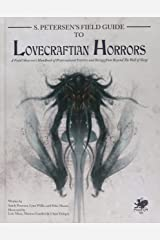S. Petersen's Field Guide to Lovecraftian Horrors: A Field Observer's Handbook of Preternatural Entities and Beings from Beyond the Wall of Sleep Pasta dura