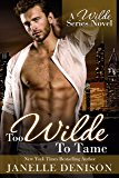Too Wilde To Tame (A Wilde Series Novel)