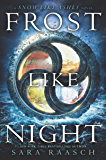 Frost Like Night (Snow Like Ashes Book 3)
