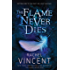 The Flame Never Dies (Well of Souls Book 2)