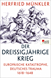 Der Dreißigjährige Krieg: Europäische Katastrophe, deutsches Trauma 1618-1648 (German Edition)