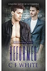 Reformed (Responsible Adult Book 3) Kindle Edition