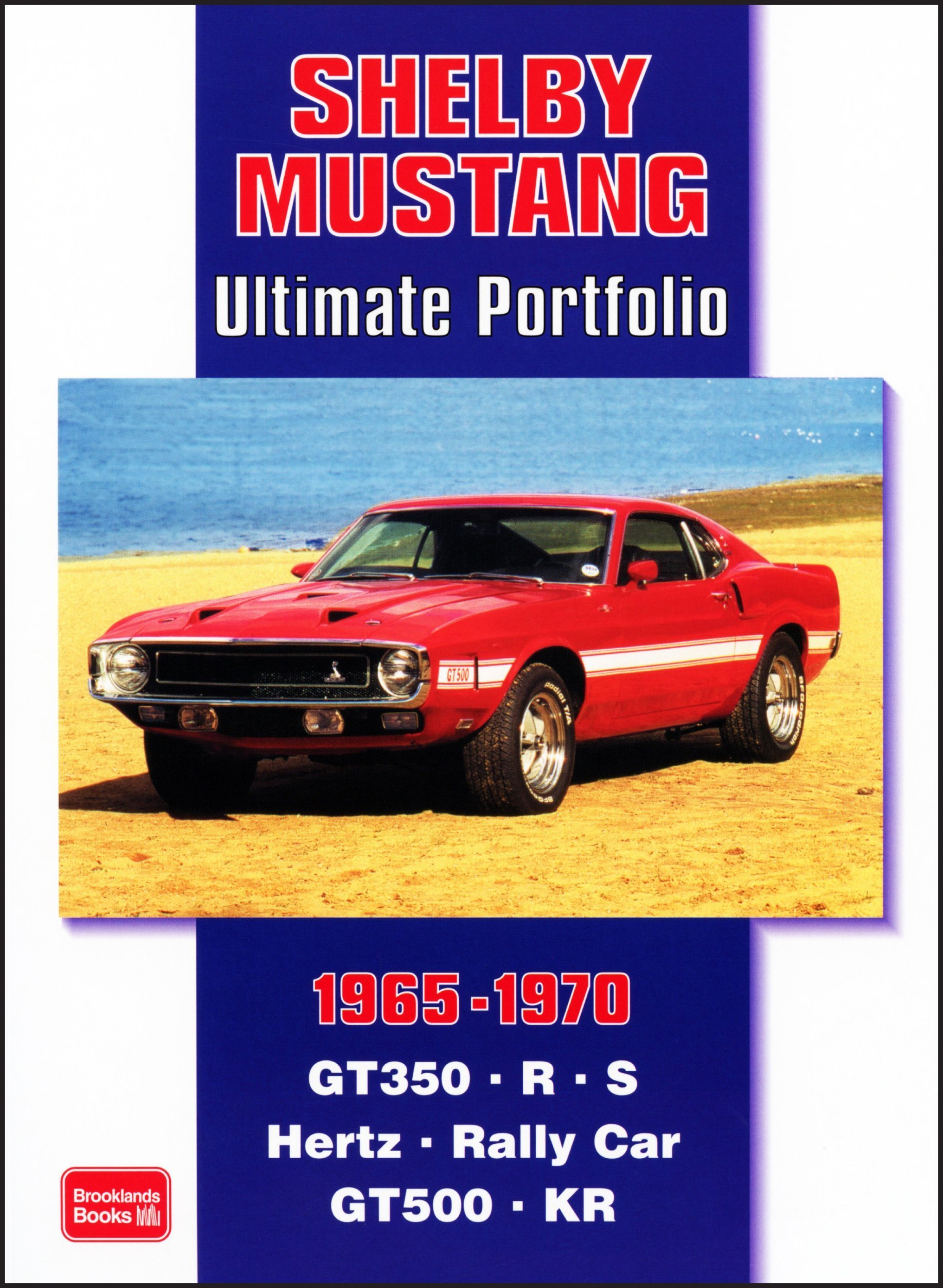 Shelby Mustang 1965-1970: Ultimate Portfolio: R.M. Clarke: 9781855206335:  Amazon.com: Books