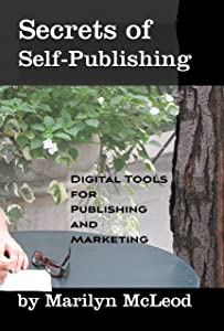 Secrets of Self Publishing: Digital Tools for Publishing and Marketing