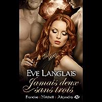 Francine + Mitchell + Alejandro: Jamais deux sans trois, T2 (Bit-lit) (French Edition)