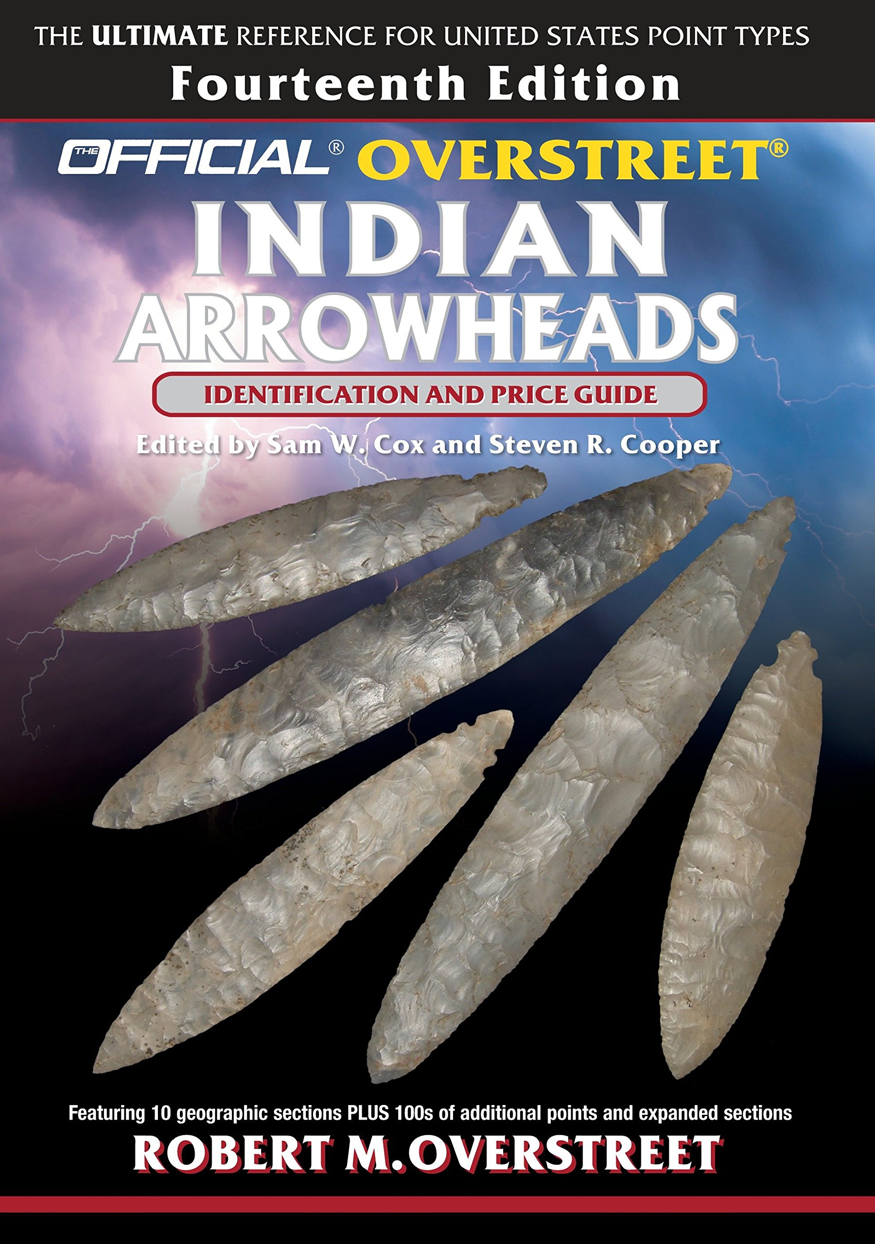 The Official Overstreet Identification and Price Guide to Indian  Arrowheads, 14th Edition (Official Overstreet Indian Arrowhead  Identification and Price ...