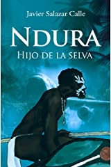 Ndura.: Hijo de la selva (Spanish Edition) Kindle Edition