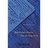 Bob Dylan's Poetics: How the Songs Work (Zone Books)