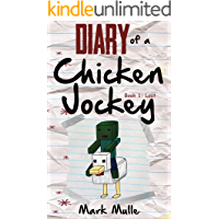 Diary of a Chicken Jockey (Book 1): Lost (An Unofficial Minecraft Book for Kids Ages 9 - 12 (Preteen)