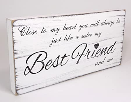 Hand Made Plaque Best Friend Like A Sister Birthday Present Gift White Sign