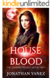 House of Blood: (A Paranormal Urban Fantasy) (The Vampire Project Book 2)
