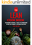 The Lean Cookbook: Over 90 Family Loving Recipes That Melt Fat