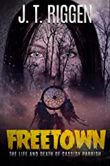 Freetown: The Life and Death of Cassidy Parrish Kindle Edition