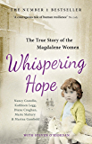 Whispering Hope: The True Story of the Magdalene Women (English Edition)