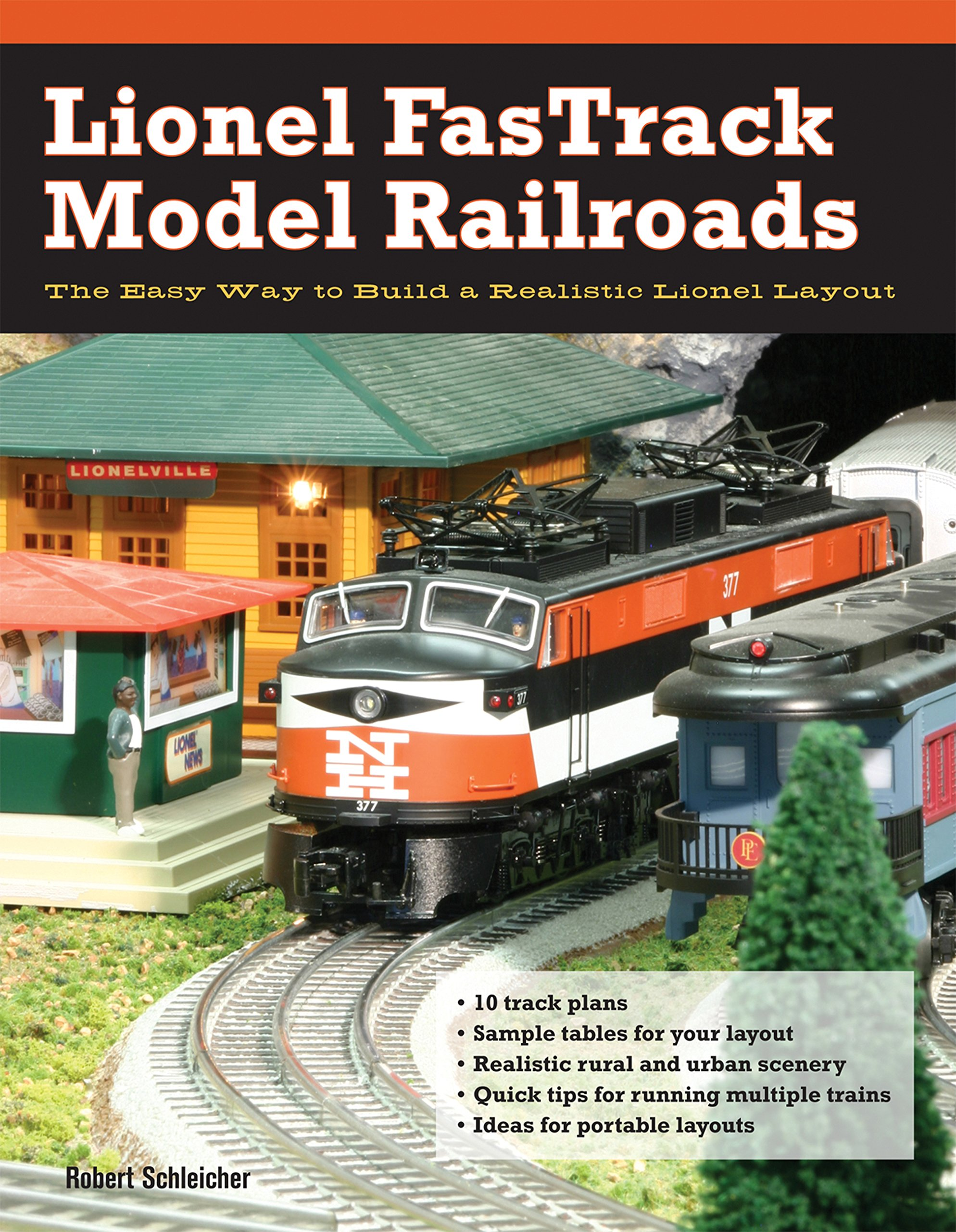 Lionel Fastrack Model Railroads The Easy Way To Build A Realistic Train Track Wiring Layout Robert Schleicher 9780760335901 Books