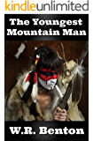 The Youngest Mountain Man: A Nate Grisham Young Adult Adventure