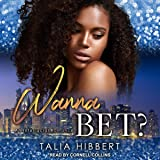 Wanna Bet?: Dirty British Romance, Book 2
