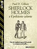 Sherlock Holmes e il poliziotto zelante (Sherlockiana)