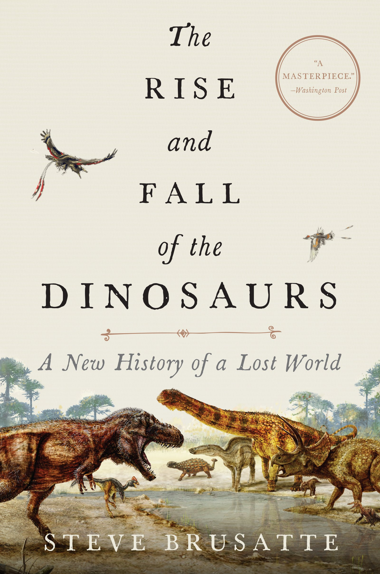 The Rise and Fall of the Dinosaurs: A New History of a Lost World pdf epub