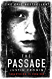 The Passage: The original post-apocalyptic virus thriller: chosen as Time Magazine's one of the best books to read during self-isolation in the Coronavirus outbreak (The Passage Trilogy Book 1)