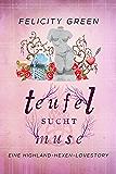 Teufel sucht Muse: Eine HIGHLAND-HEXEN-Lovestory (German Edition)