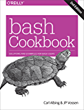 bash Cookbook: Solutions and Examples for bash Users (English Edition)