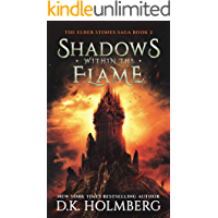 Shadows Within the Flame (The Elder Stones Saga Book 2)