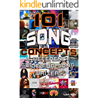 101 Song Concepts: A Reference Guide for Songwriters