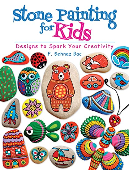 Amazon.com: Stone Painting for Kids Book: F. SEHNAZ BAC: Arts ...
