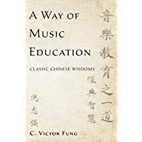 A Way of Music Education: Classic Chinese Wisdoms book cover
