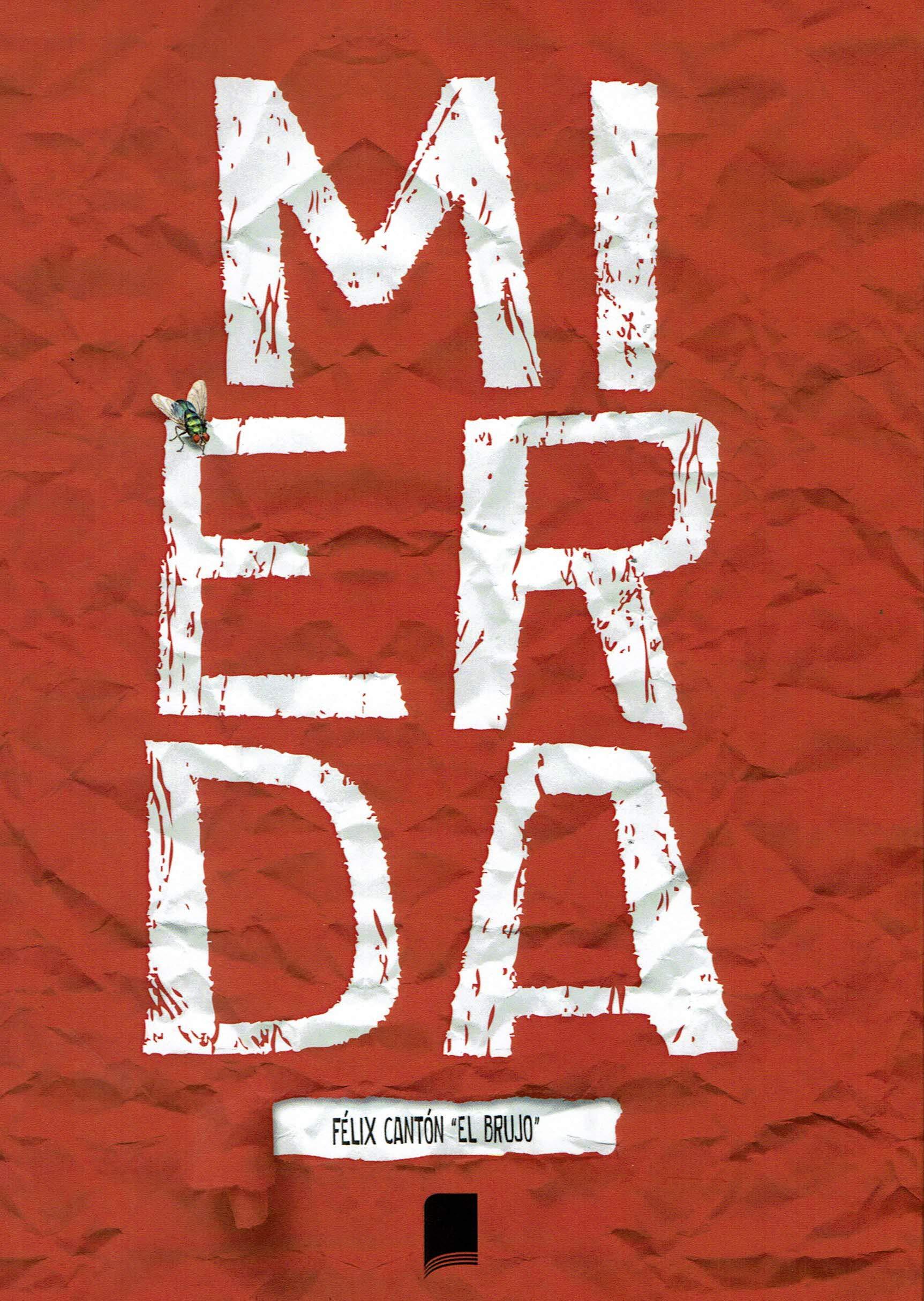 MIERDA: Amazon.es: Cantón, Félix: Libros