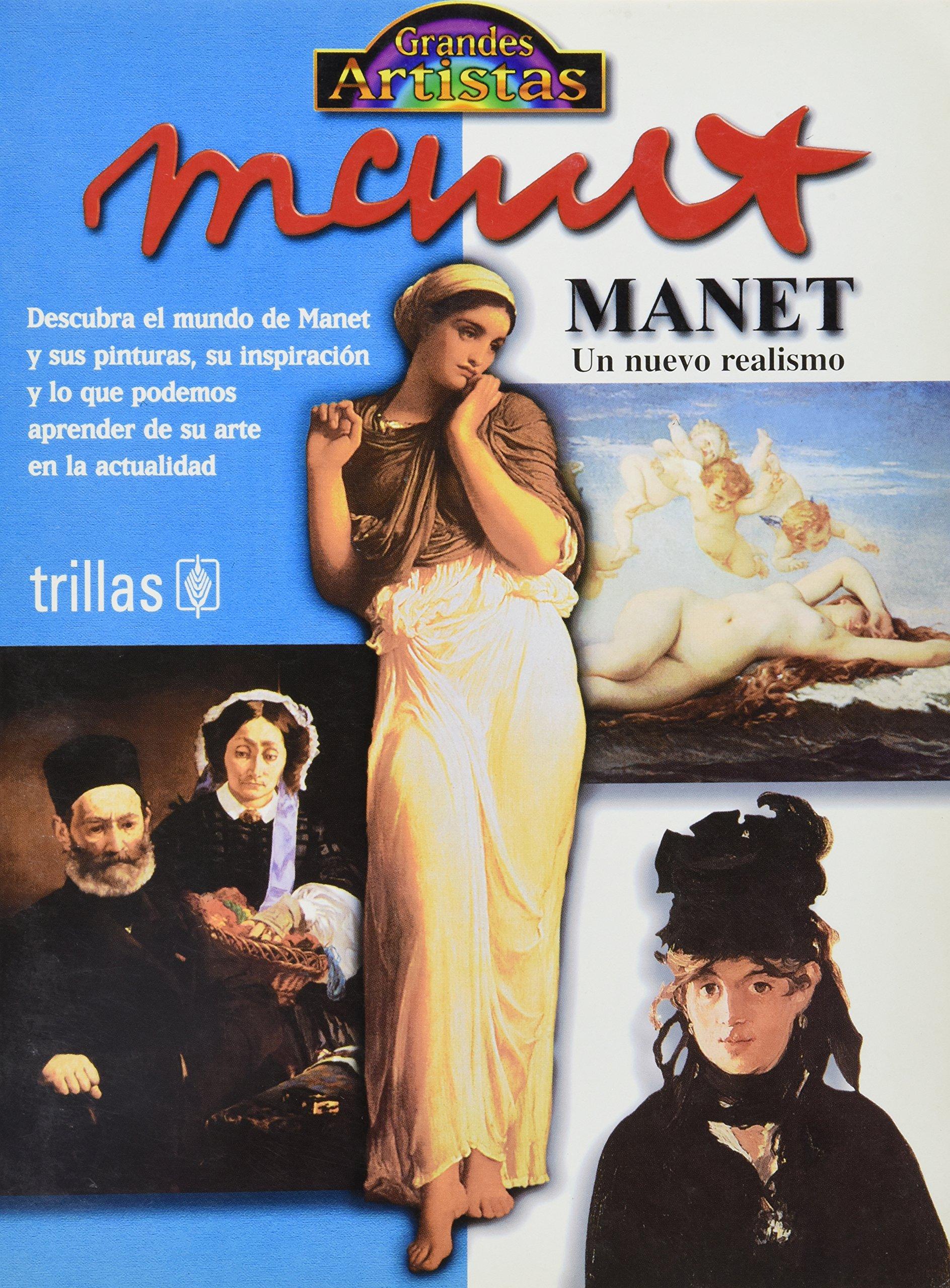 Manet 6: Un Nuevo Realismo (Grandes Artistas/ Great Artists) (Spanish Edition): David Spence: 9789682459085: Amazon.com: Books