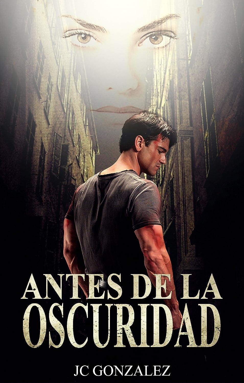 Antes de la Oscuridad eBook: Juan Carlos Gonzalez: Amazon.es ...