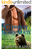 Cowboy Bear's Mate (Cowboy Brother Bears Book 2)