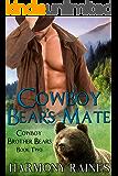 Cowboy Bear's Mate (Cowboy Brother Bears Book 2)