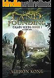 The Land: Founding: A LitRPG Saga (Chaos Seeds Book 1)