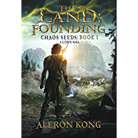 The Land: Founding: A LitRPG Saga (Chaos Seeds Book 1) (English Edition)