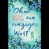 Ohne ein einziges Wort: Roman (German Edition)