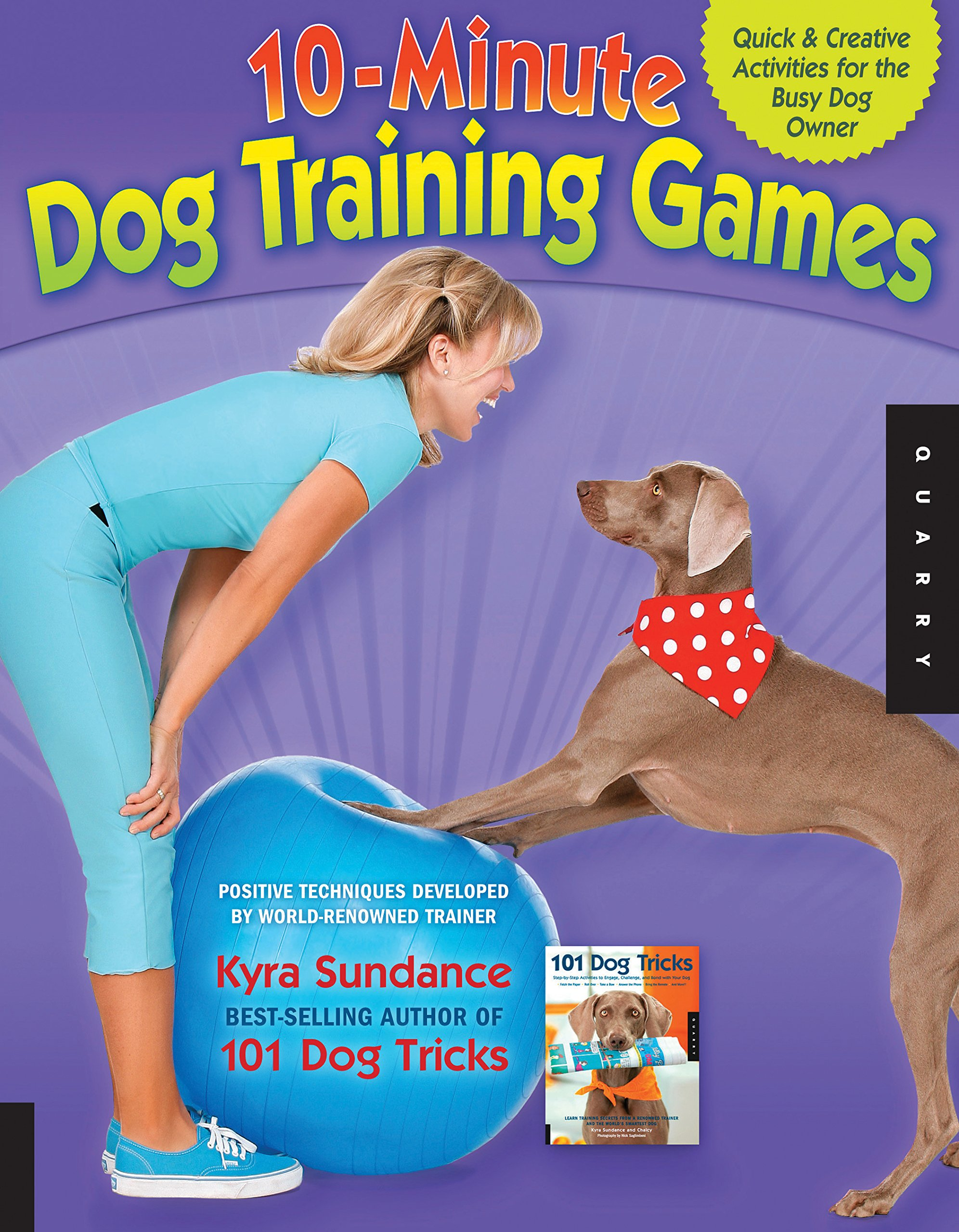 10-Minute Dog Training Games: Quick and Creative Activities for ...