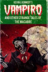 Vampiro and Other Strange Tales of the Macabre: A Collection of Short Horror Stories Kindle Edition