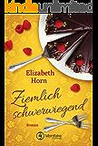 Ziemlich schwerwiegend (German Edition)